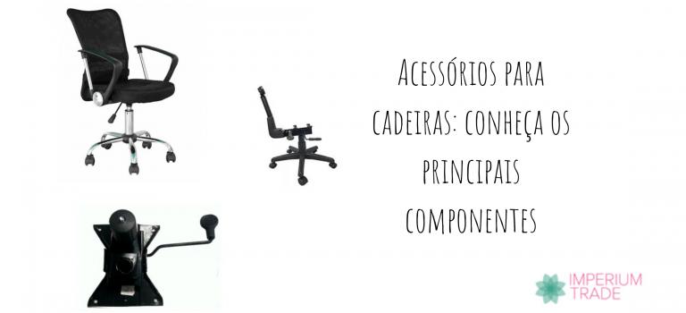 Acessórios para cadeiras: conheça os principais componentes